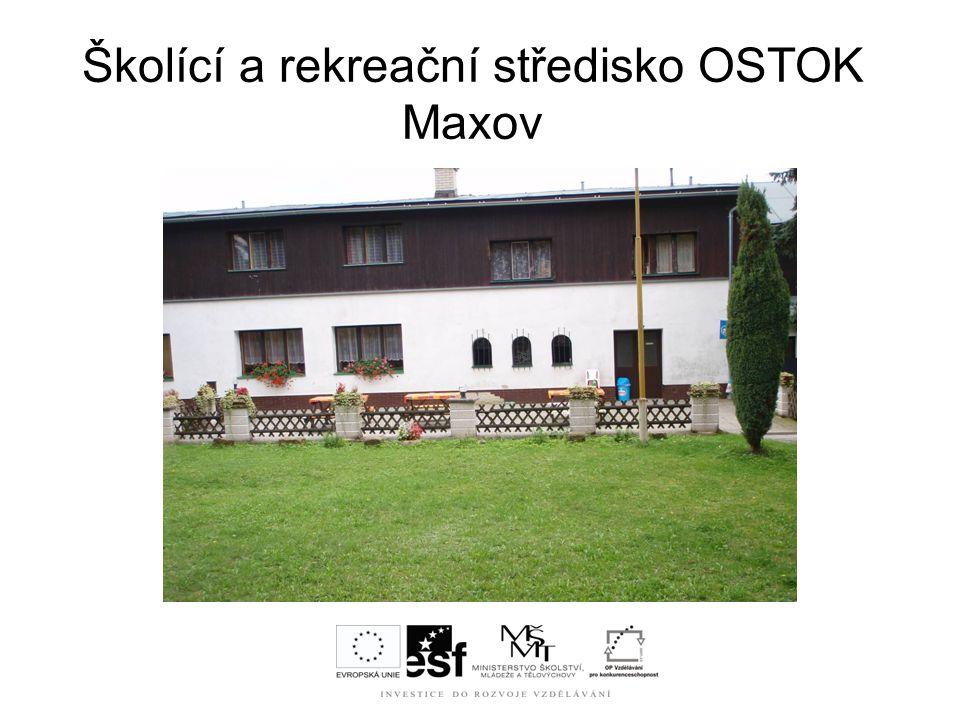 Školící a rekreační středisko OSTOK Maxov