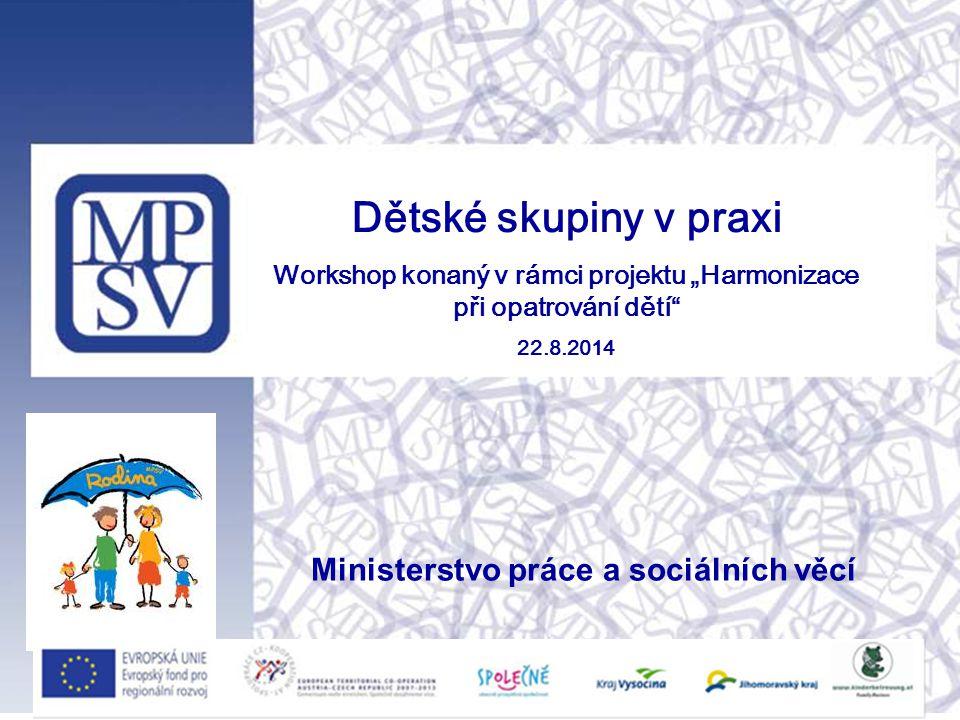 Děti v dětských skupinách MPSV V dětských skupinách MPSV je péče poskytována dětem zaměstnanců bez ohledu na jejich pracovní zařazení (referenti, ředitelé, náměstci).