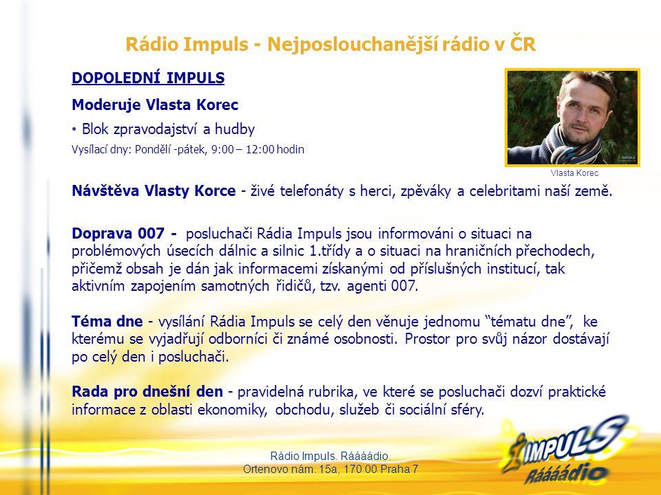 Rádio Impuls.Ráááádio. Ortenovo nám.