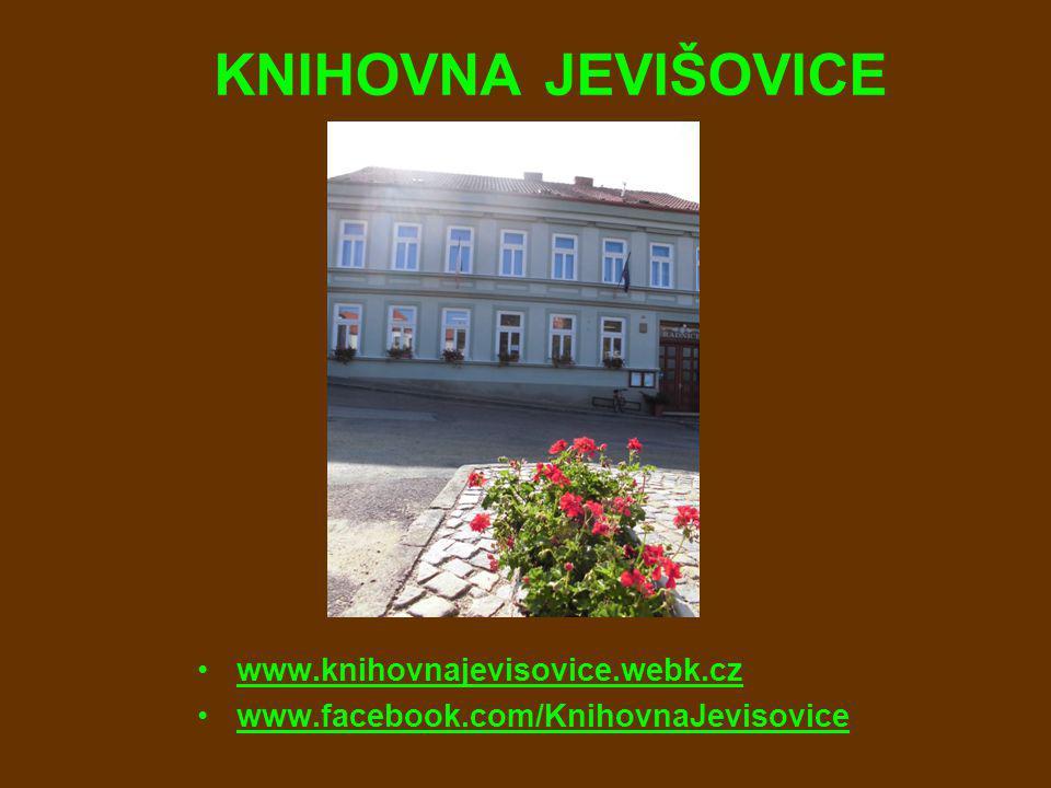 KNIHOVNA JEVIŠOVICE www.knihovnajevisovice.webk.cz www.facebook.com/KnihovnaJevisovice