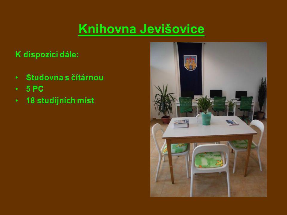 Knihovna Jevišovice K dispozici dále: Studovna s čítárnou 5 PC 18 studijních míst