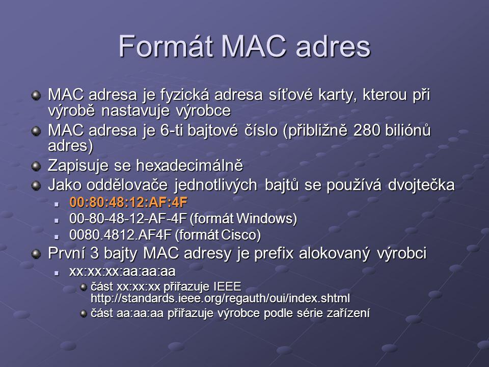 Broadcast Unicast – jeden zdroj, jeden cíl Broadcast – jeden zdroj, více cílů Broadcástová MAC adresa je FF:FF:FF:FF:FF V případě, že je cílová adresa rámce (frame) FF:FF:FF:FF:FF switche předávají rámec na všechny aktivní porty a všechny síťová zařízení přijímají takový rámec