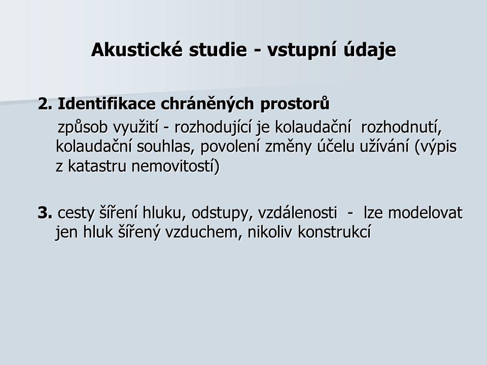 Akustické studie - vstupní údaje 2.