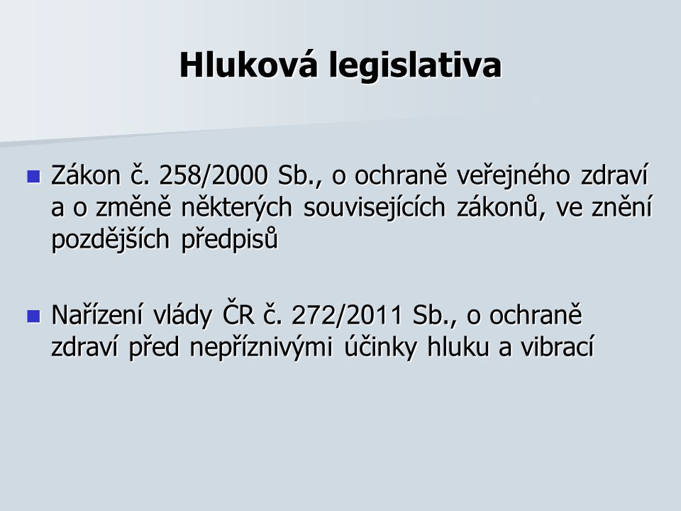 Hluková legislativa Zákon č.