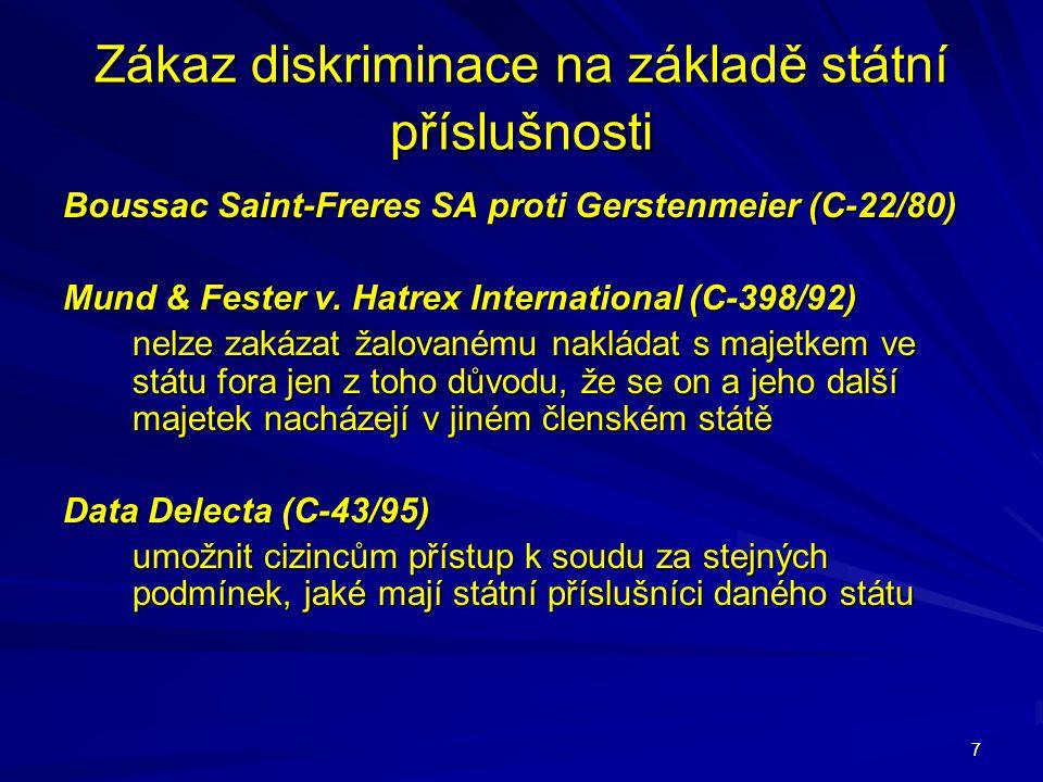 7 Zákaz diskriminace na základě státní příslušnosti Boussac Saint-Freres SA proti Gerstenmeier (C-22/80) Mund & Fester v. Hatrex International (C-398/