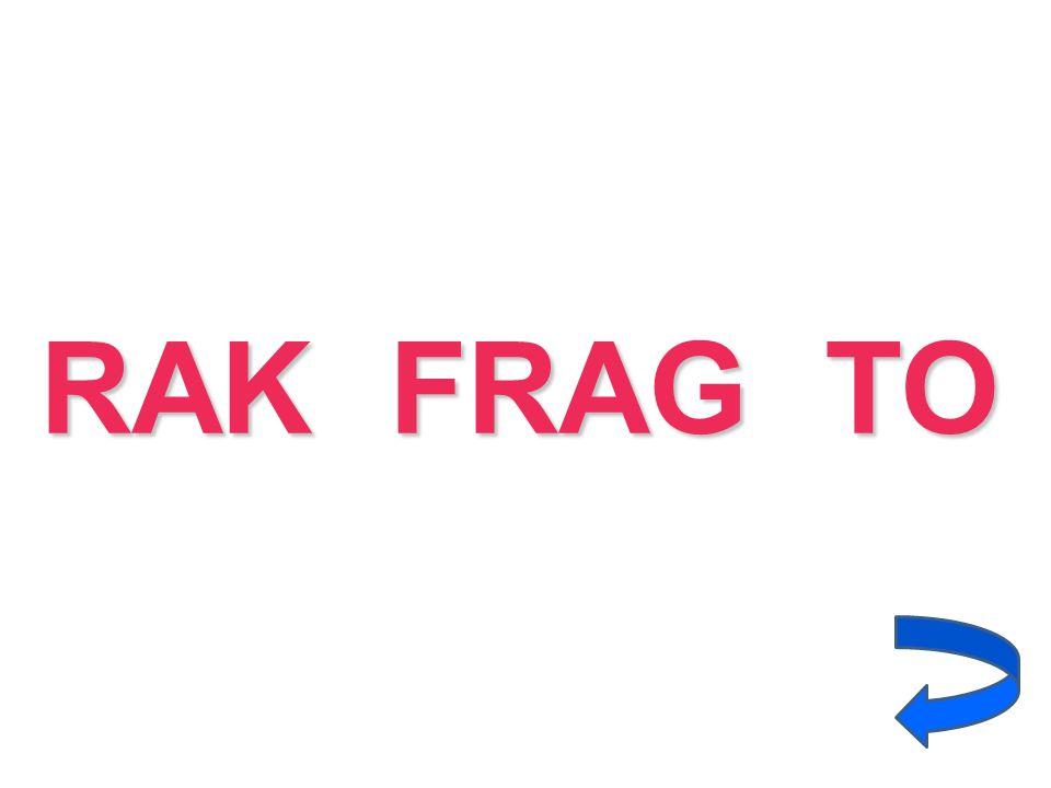 RAK FRAG TO