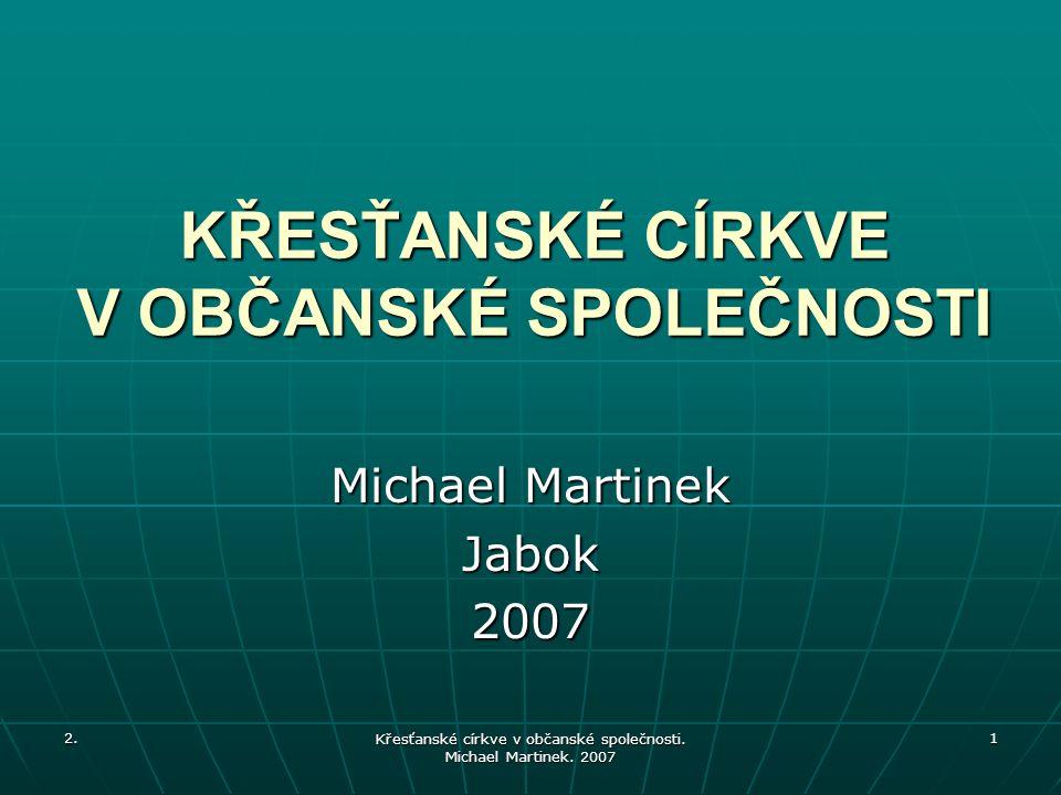 2. Křesťanské církve v občanské společnosti. Michael Martinek.