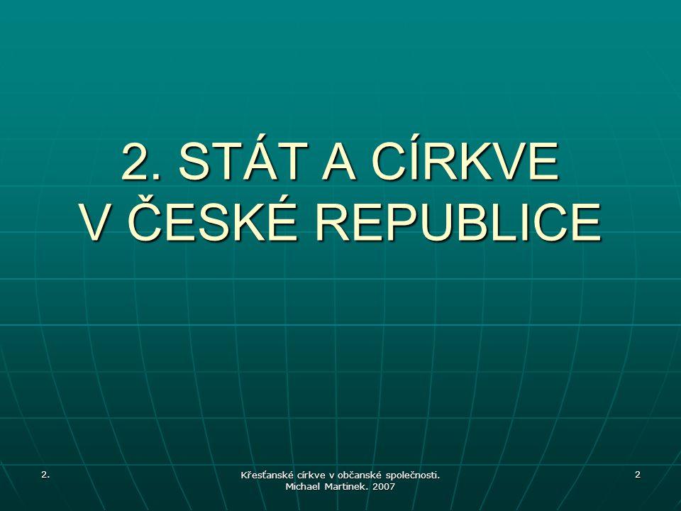 2. Křesťanské církve v občanské společnosti. Michael Martinek. 2007 2 2. STÁT A CÍRKVE V ČESKÉ REPUBLICE