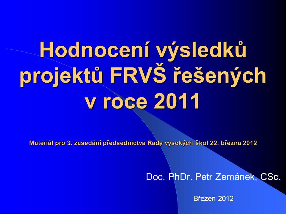 Hodnocení výsledků projektů FRVŠ řešených v roce 2011 Materiál pro 3.