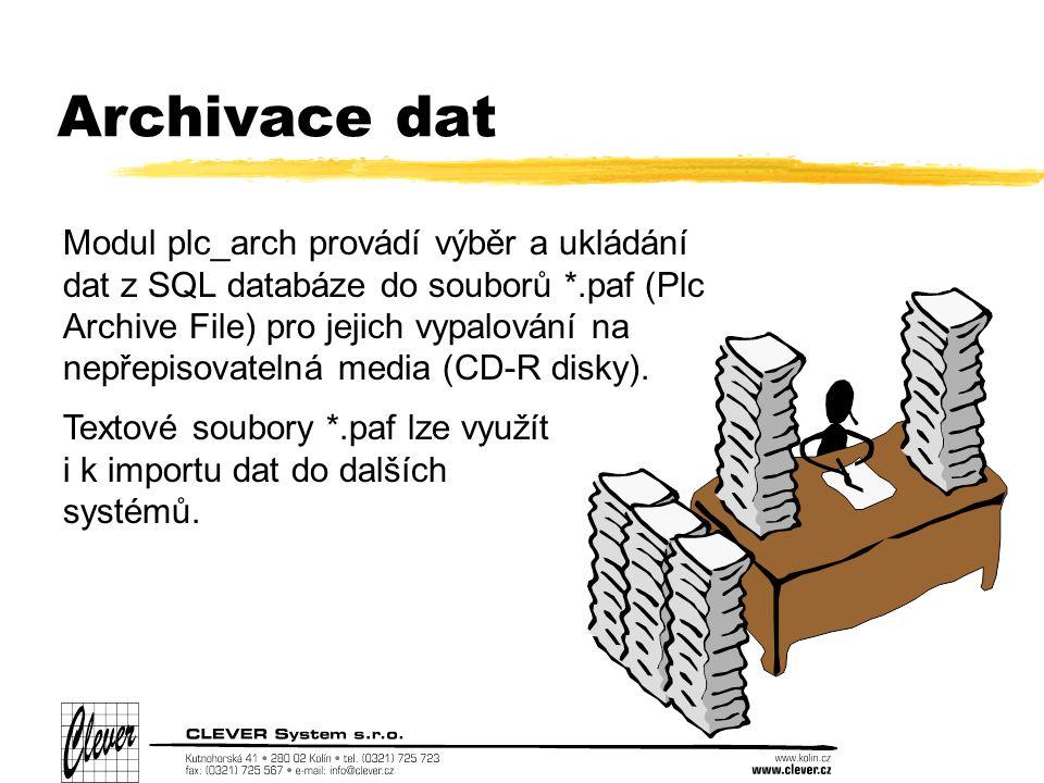 Archivace dat Modul plc_arch provádí výběr a ukládání dat z SQL databáze do souborů *.paf (Plc Archive File) pro jejich vypalování na nepřepisovatelná media (CD-R disky).