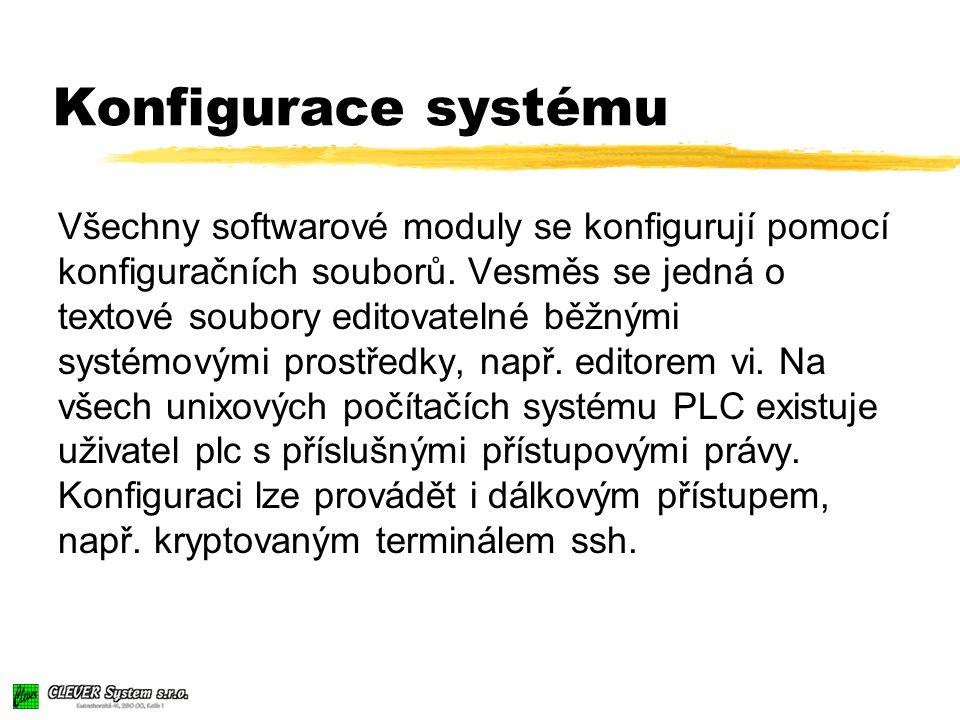 Konfigurace systému Všechny softwarové moduly se konfigurují pomocí konfiguračních souborů.