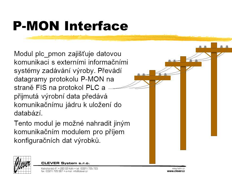 P-MON Interface Modul plc_pmon zajišťuje datovou komunikaci s externími informačními systémy zadávání výroby.