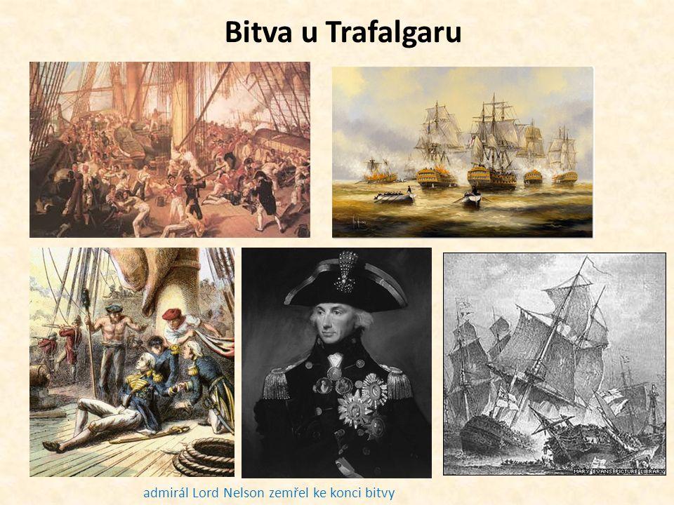Bitva u Trafalgaru admirál Lord Nelson zemřel ke konci bitvy