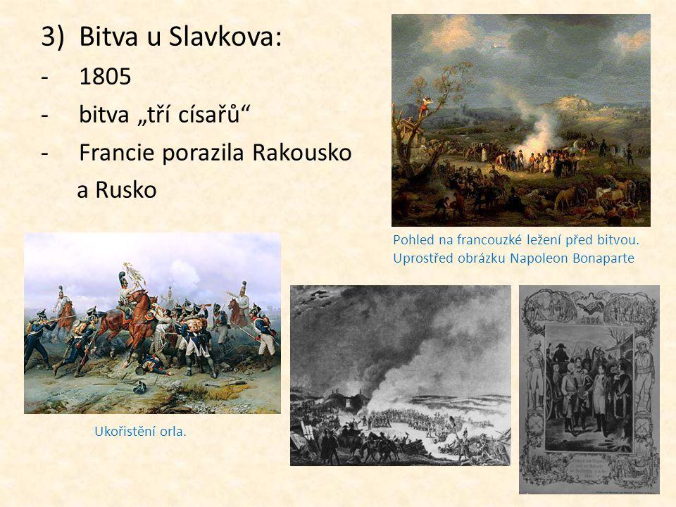 """3)Bitva u Slavkova: -1805 -b-bitva """"tří císařů"""" -F-Francie porazila Rakousko a Rusko Pohled na francouzké ležení před bitvou. Uprostřed obrázku Napole"""