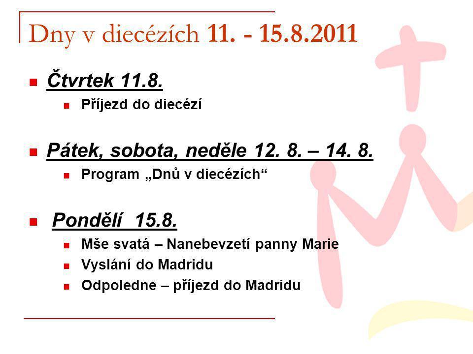 Dny v diecézích 11. - 15.8.2011 Čtvrtek 11.8. Příjezd do diecézí Pátek, sobota, neděle 12.
