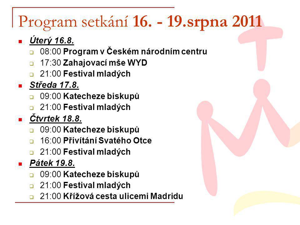 Program setkání 16. - 19.srpna 2011 Úterý 16.8.
