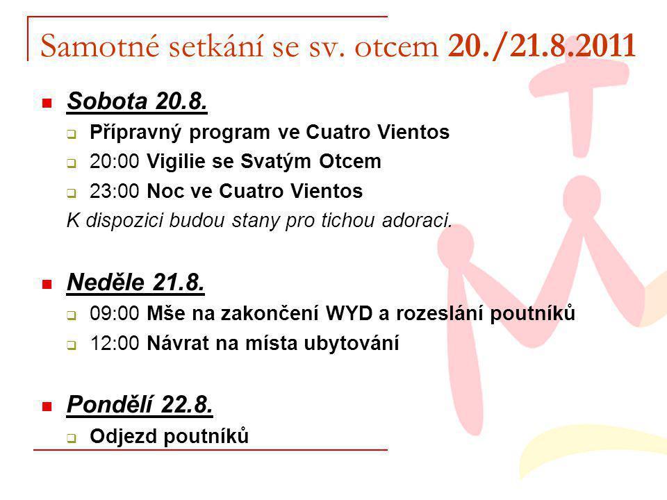 Samotné setkání se sv. otcem 20./21.8.2011 Sobota 20.8.