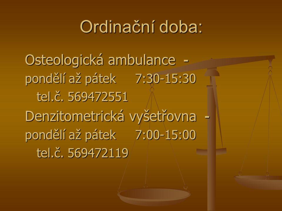 Další informace jsou k dispozici na internetových stránkách Nemocnice Havlíčkův Brod (včetně přehledu rizikových faktorů osteopatií)
