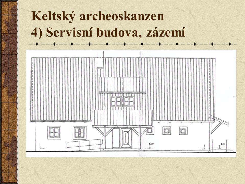 Keltský archeoskanzen 4) Servisní budova, zázemí