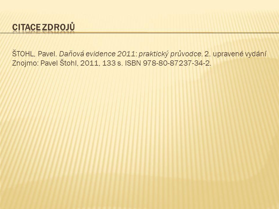 ŠTOHL, Pavel.Daňová evidence 2011: praktický průvodce.