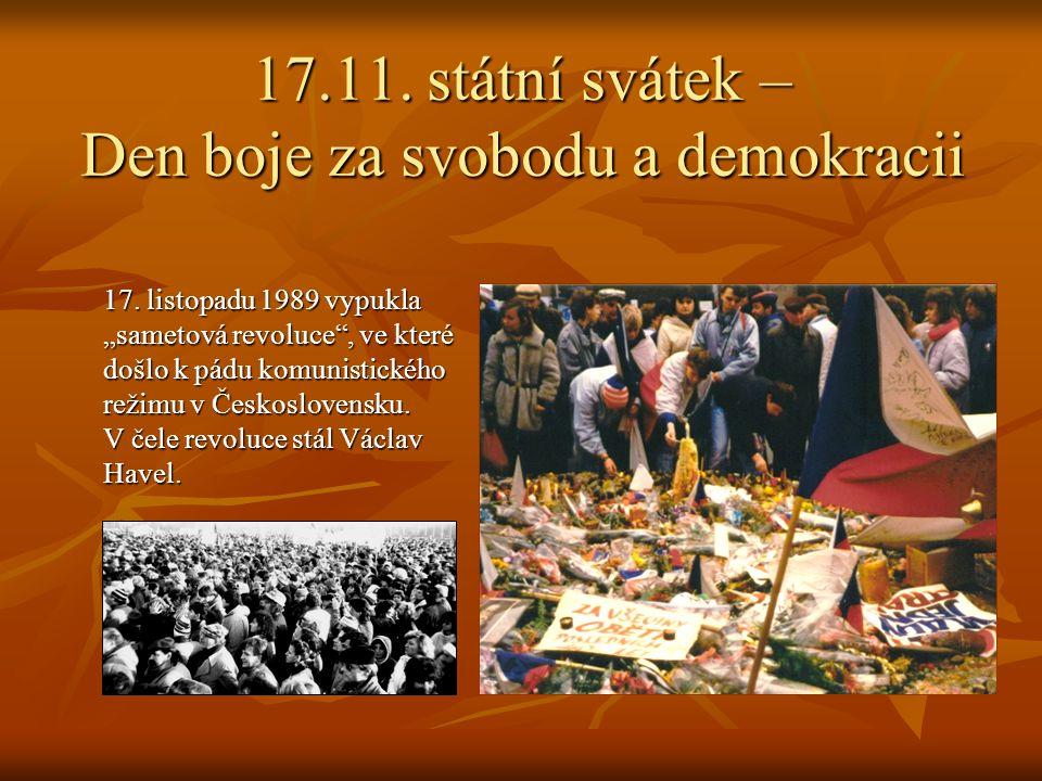 17.11.státní svátek – Den boje za svobodu a demokracii 17.