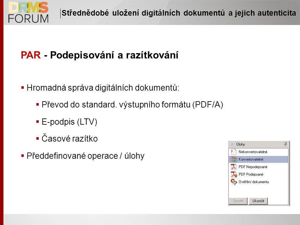 PAR - Podepisování a razítkování  Hromadná správa digitálních dokumentů:  Převod do standard.