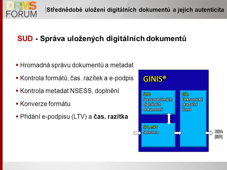 SUD - Správa uložených digitálních dokumentů  Hromadná správu dokumentů a metadat  Kontrola formátů, čas.