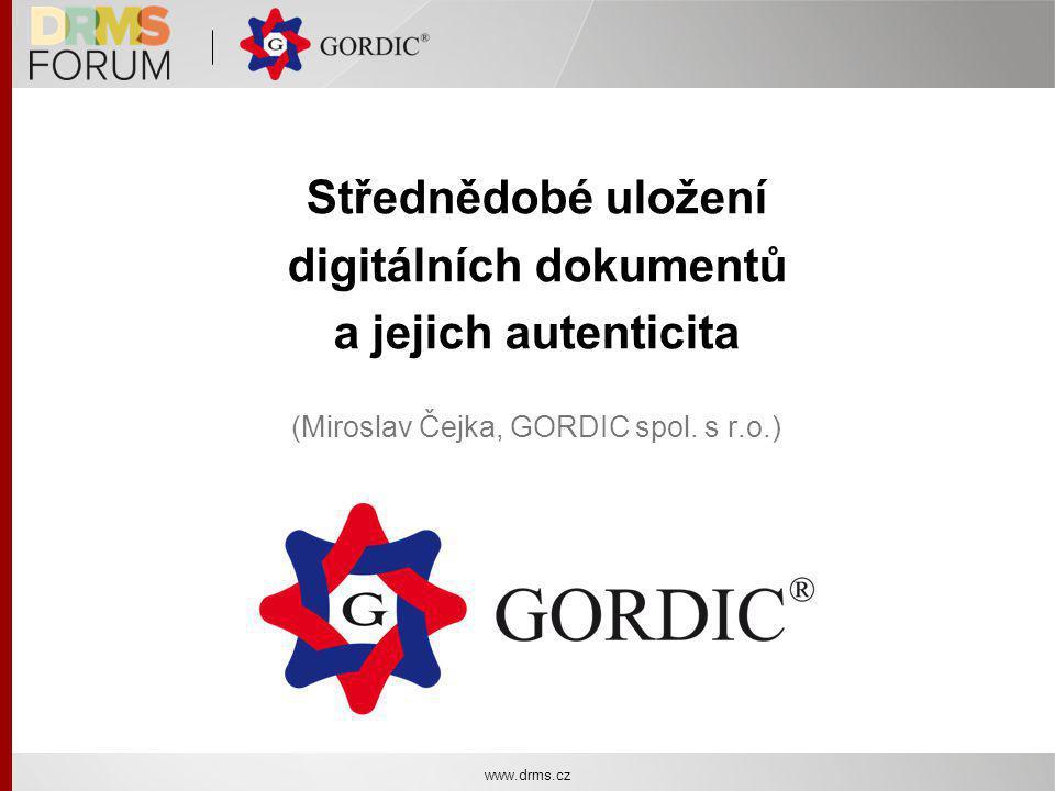 Střednědobé uložení digitálních dokumentů a jejich autenticita (Miroslav Čejka, GORDIC spol.