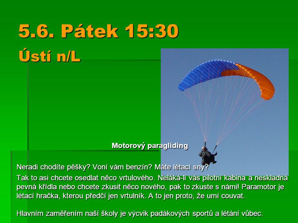 5.6.Pátek 15:30 Motorový paragliding Neradi chodíte pěšky.