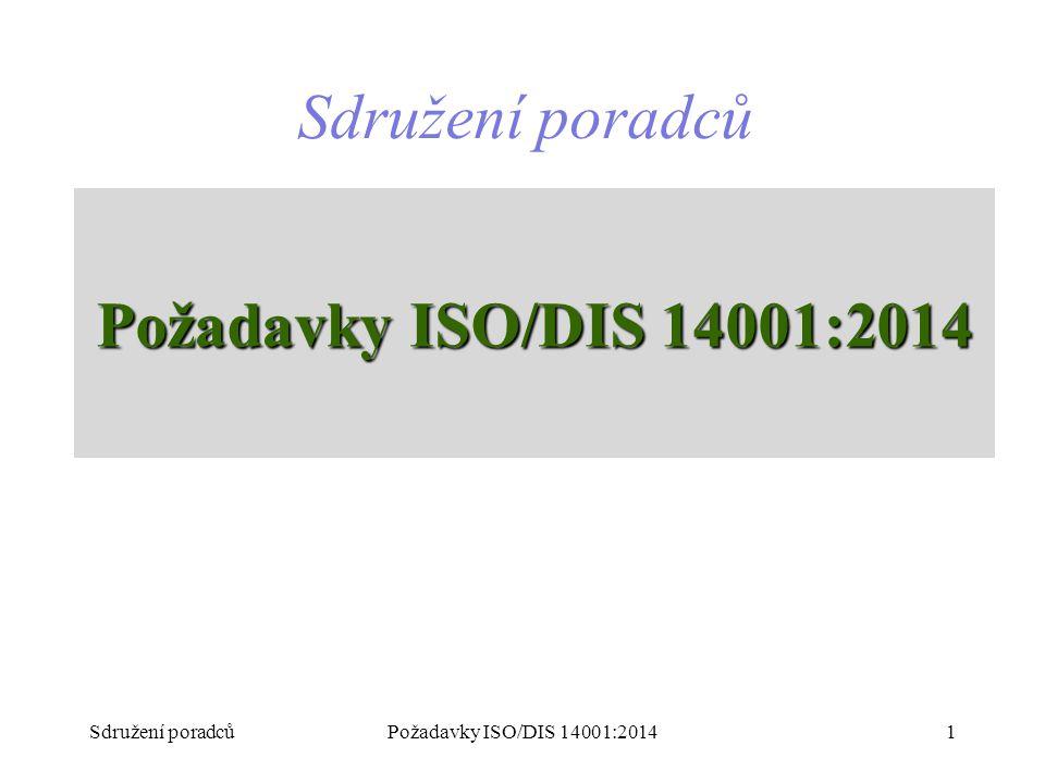 Požadavky ISO/DIS 14001:2014 Sdružení poradců 1Požadavky ISO/DIS 14001:2014