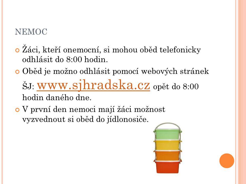 NEMOC Žáci, kteří onemocní, si mohou oběd telefonicky odhlásit do 8:00 hodin. Oběd je možno odhlásit pomocí webových stránek ŠJ: www.sjhradska.cz opět