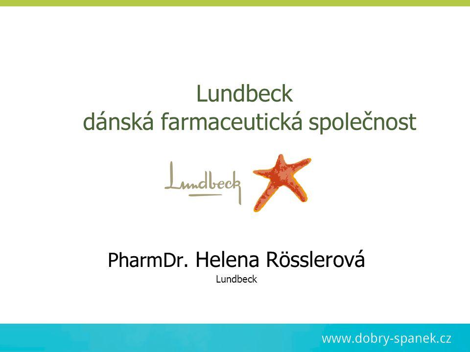 Lundbeck dánská farmaceutická společnost PharmDr. Helena Rösslerová Lundbeck