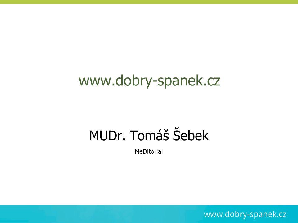 www.dobry-spanek.cz MUDr. Tomáš Šebek MeDitorial