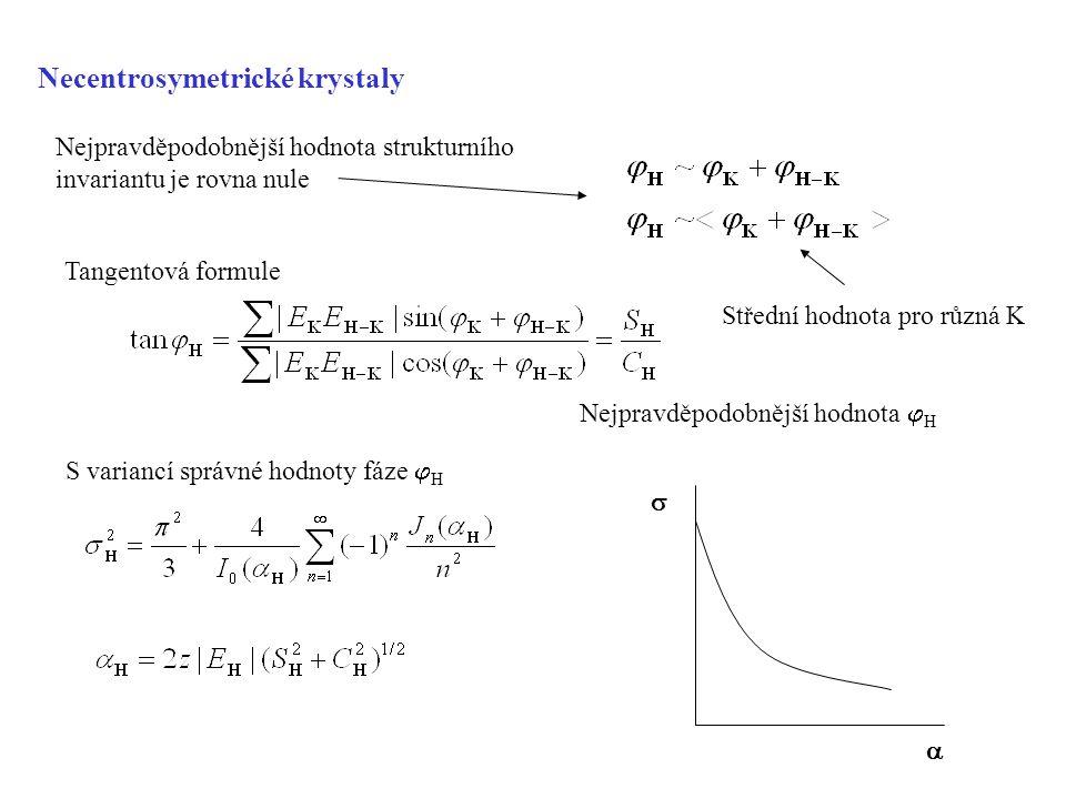 Nejpravděpodobnější hodnota strukturního invariantu je rovna nule Střední hodnota pro různá K Necentrosymetrické krystaly Tangentová formule S varianc