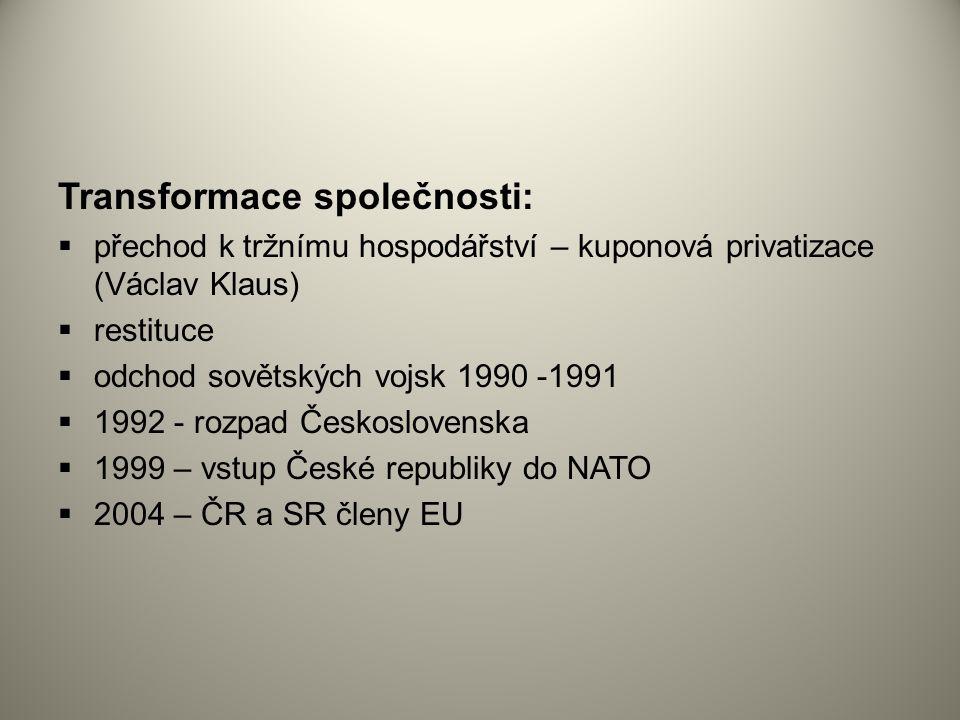 Transformace společnosti:  přechod k tržnímu hospodářství – kuponová privatizace (Václav Klaus)  restituce  odchod sovětských vojsk 1990 -1991  19