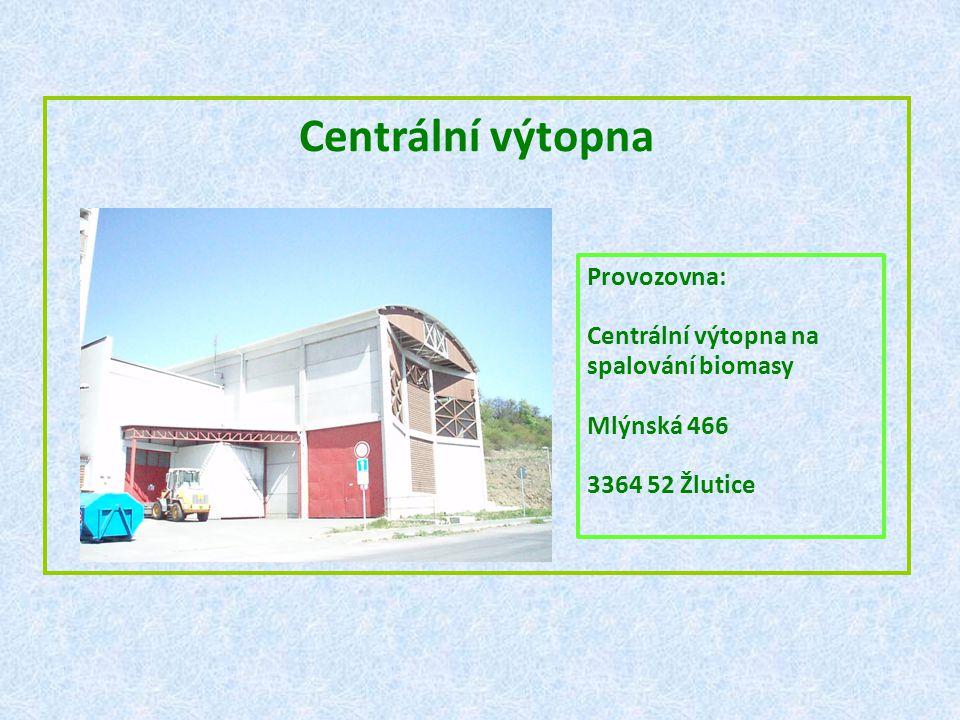 Centrální výtopna Provozovna: Centrální výtopna na spalování biomasy Mlýnská 466 3364 52 Žlutice
