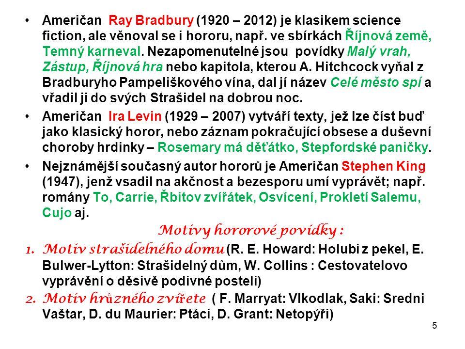 Američan Ray Bradbury (1920 – 2012) je klasikem science fiction, ale věnoval se i hororu, např. ve sbírkách Říjnová země, Temný karneval. Nezapomenute