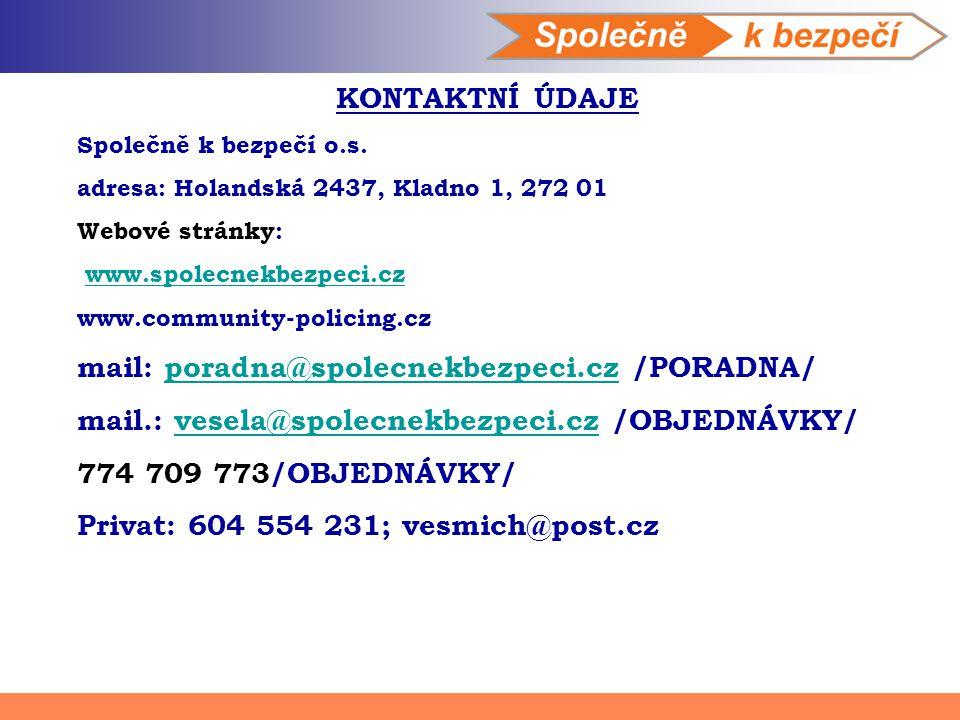 KONTAKTNÍ ÚDAJE Společně k bezpečí o.s. adresa: Holandská 2437, Kladno 1, 272 01 Webové stránky: www.spolecnekbezpeci.cz www.community-policing.cz mai