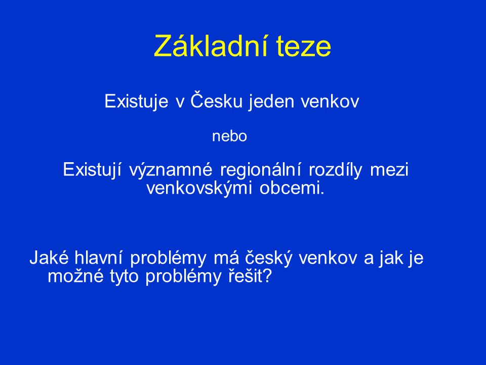 Jaké hlavní problémy má český venkov a jak je možné tyto problémy řešit.