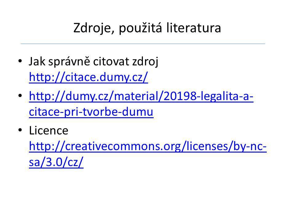 Zdroje, použitá literatura Jak správně citovat zdroj http://citace.dumy.cz/ http://citace.dumy.cz/ http://dumy.cz/material/20198-legalita-a- citace-pri-tvorbe-dumu http://dumy.cz/material/20198-legalita-a- citace-pri-tvorbe-dumu Licence http://creativecommons.org/licenses/by-nc- sa/3.0/cz/ http://creativecommons.org/licenses/by-nc- sa/3.0/cz/