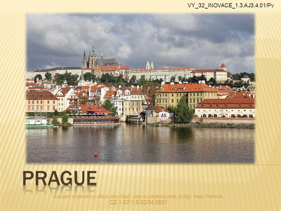 Prague Castle The Old Town The New Town Little Quarter Josefov Vyšehrad Autorem materiálu a všech jeho částí, není-li uvedeno jinak, je Mgr.