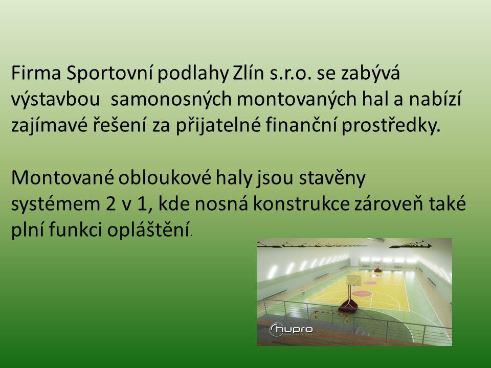 Firma Sportovní podlahy Zlín s.r.o. se zabývá výstavbou samonosných montovaných hal a nabízí zajímavé řešení za přijatelné finanční prostředky. Montov