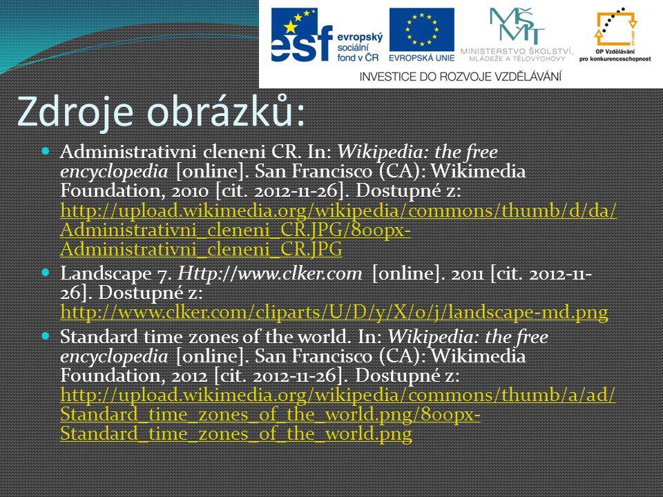 Zdroje obrázků: Administrativni cleneni CR.In: Wikipedia: the free encyclopedia [online].