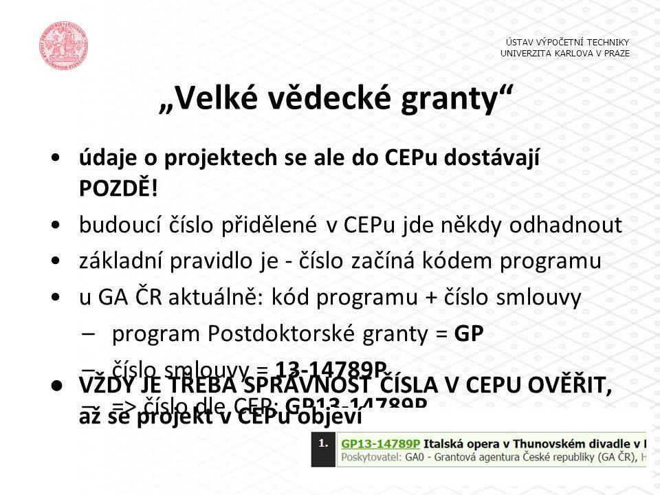 """""""Velké vědecké granty"""" údaje o projektech se ale do CEPu dostávají POZDĚ! budoucí číslo přidělené v CEPu jde někdy odhadnout základní pravidlo je - čí"""