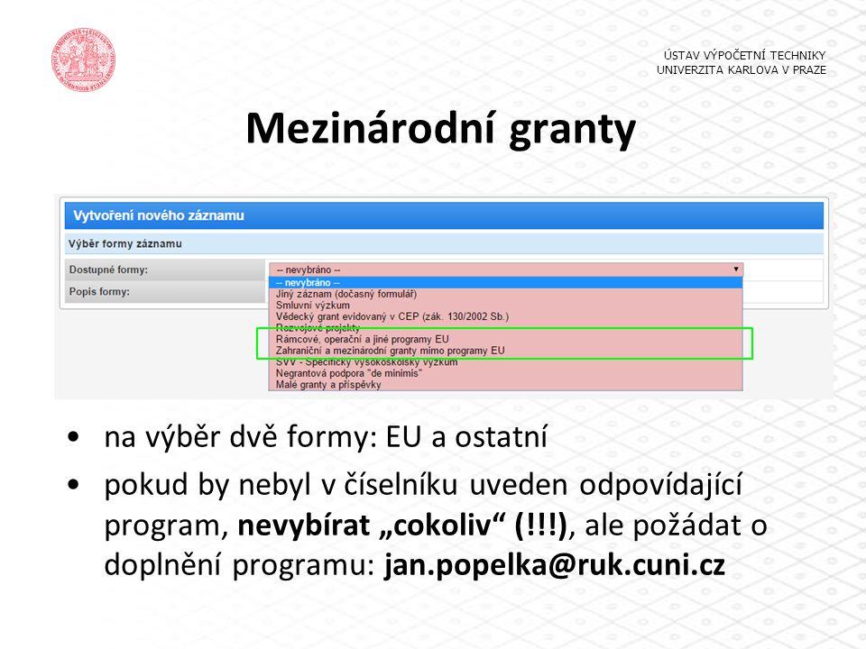 """Mezinárodní granty na výběr dvě formy: EU a ostatní pokud by nebyl v číselníku uveden odpovídající program, nevybírat """"cokoliv"""" (!!!), ale požádat o d"""