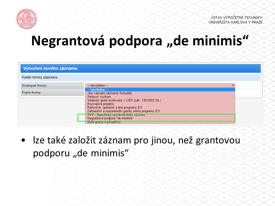 """Negrantová podpora """"de minimis ÚSTAV VÝPOČETNÍ TECHNIKY UNIVERZITA KARLOVA V PRAZE lze také založit záznam pro jinou, než grantovou podporu """"de minimis"""