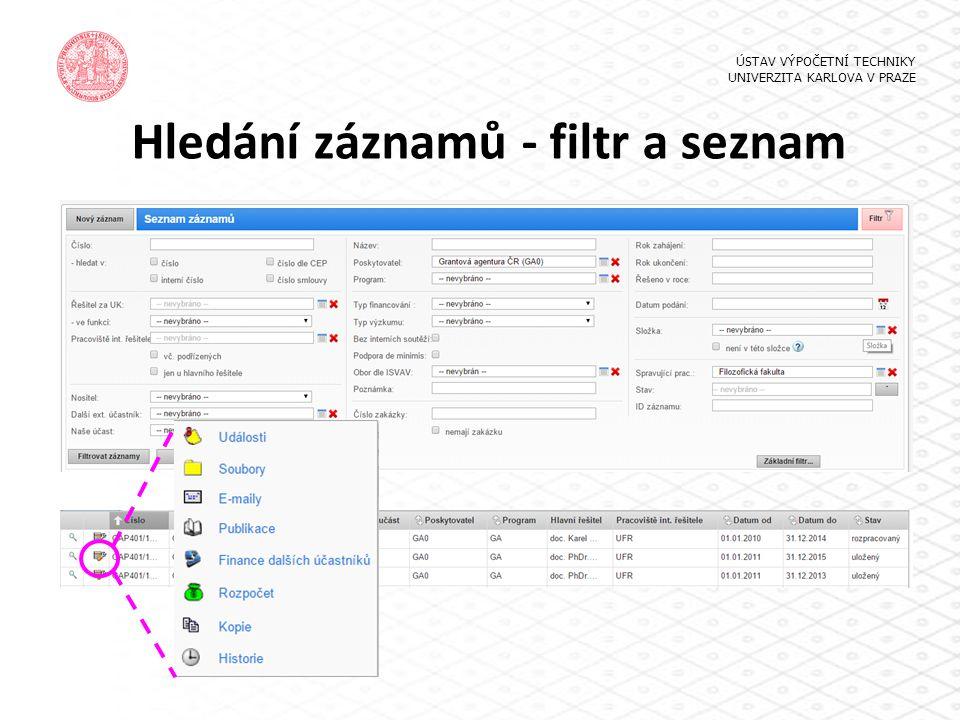 Hledání záznamů - filtr a seznam ÚSTAV VÝPOČETNÍ TECHNIKY UNIVERZITA KARLOVA V PRAZE