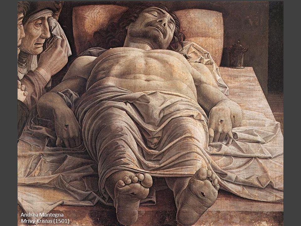 Andrea Mantegna Mrtvý Kristus (1501)