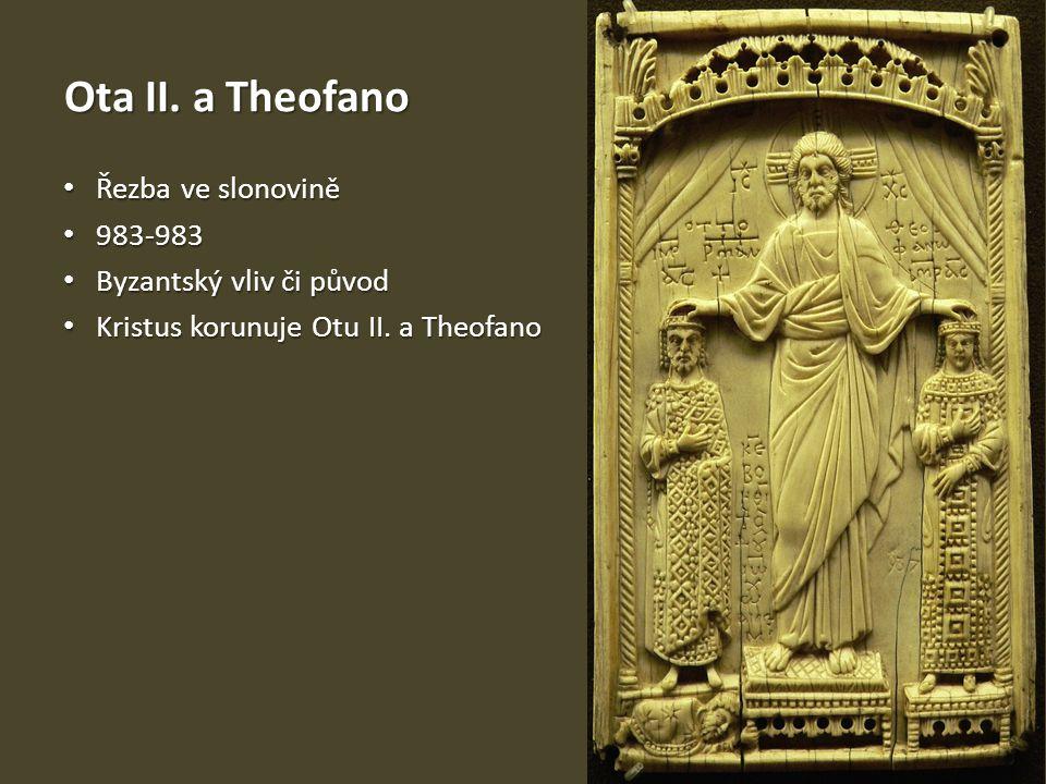 Ota II. a Theofano Řezba ve slonovině Řezba ve slonovině 983-983 983-983 Byzantský vliv či původ Byzantský vliv či původ Kristus korunuje Otu II. a Th