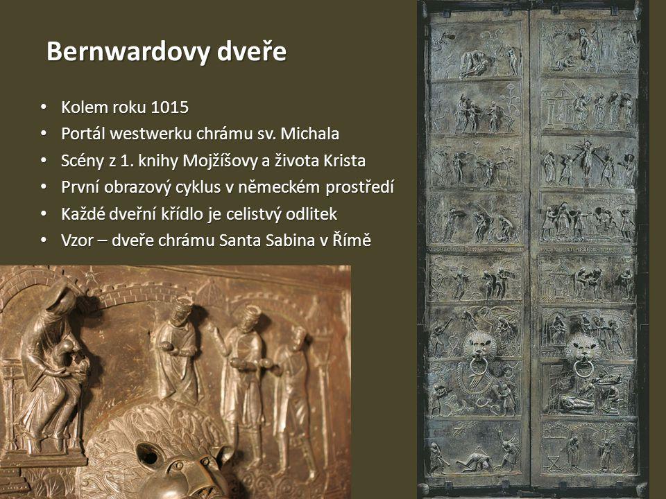 Bernwardovy dveře Kolem roku 1015 Kolem roku 1015 Portál westwerku chrámu sv. Michala Portál westwerku chrámu sv. Michala Scény z 1. knihy Mojžíšovy a